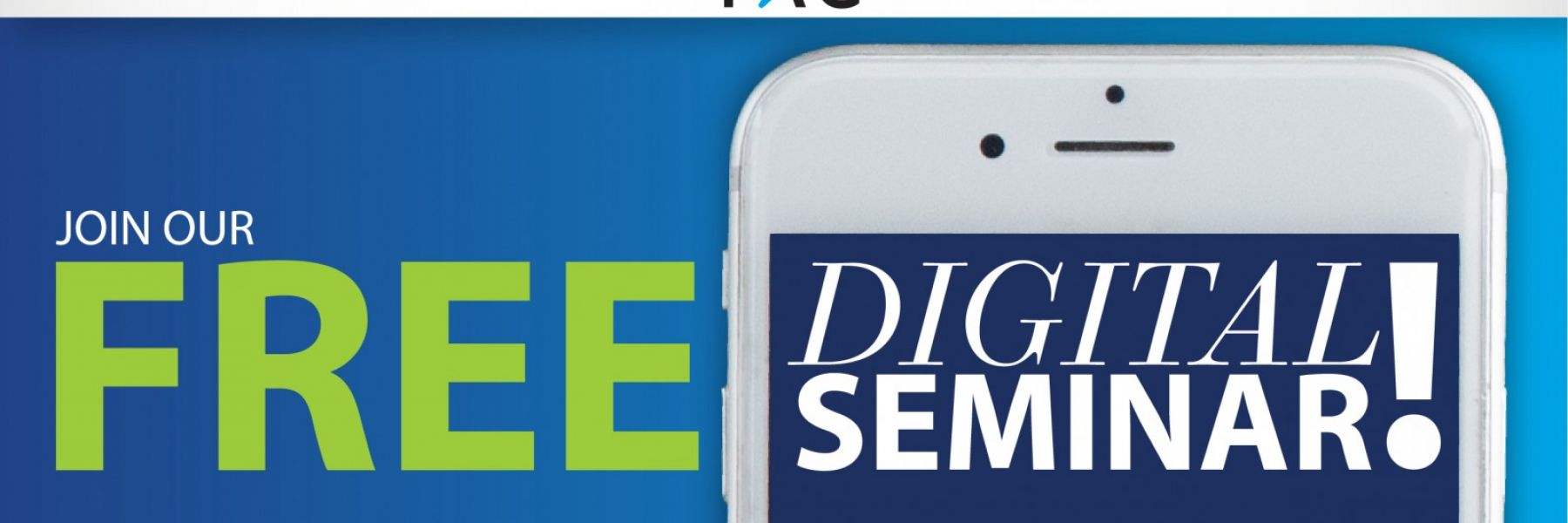 graphic of a cell phone with the words Free Digital Seminar on top