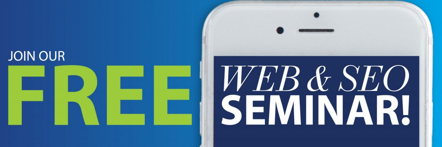 graphic of a cell phone with the words Free Web & SEO Seminar on top
